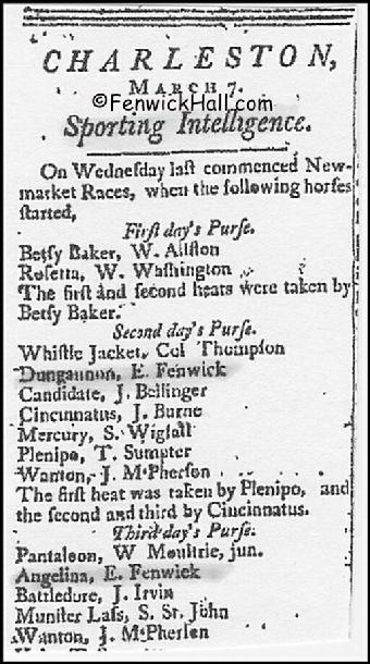 1791, March 7, Sporting Intelligence.  Two of Edward Fenwick Jr's horses raced this day at the NewMarket Course in Charles Town.